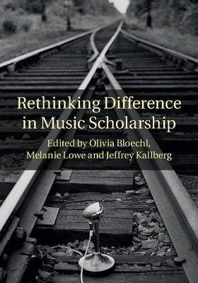 Rethinking Difference in Music Scholarship