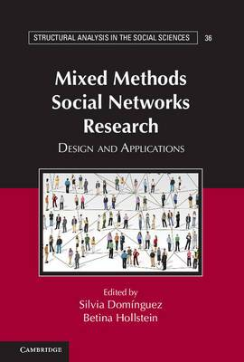 Mixed Methods Social Networks Research: Design and Applications