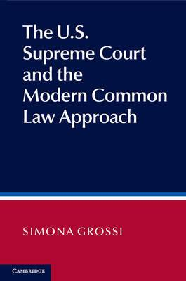 The U.S. Supreme Court and the Modern Common Law Approach: Standards of Decision in Comparative Perspective