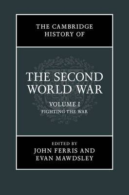The Cambridge History of the Second World War 3 Volume Hardback Set: Volume 1: Fighting the War