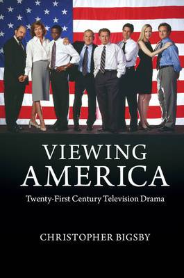 Viewing America: Twenty-First Century Television Drama