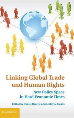 Linking Global Trade and Human Rights: New Policy Space in Hard Economic Times