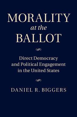Morality at the Ballot: Direct Democracy and Political Engagement in the United States