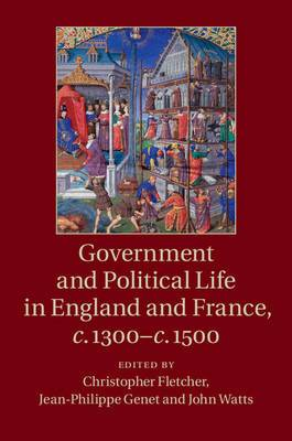 Government and Political Life in England and France, c.1300-c.1500