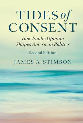 Tides of Consent: How Public Opinion Shapes American Politics