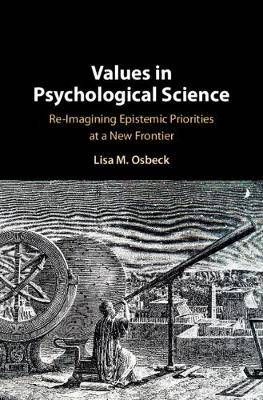 Values in Psychological Science: Re-imagining Epistemic Priorities at a New Frontier