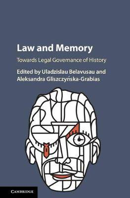 Law and Memory: Towards Legal Governance of History