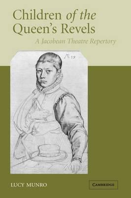 Children of the Queen's Revels: A Jacobean Theatre Repertory