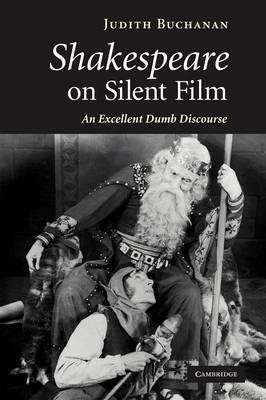 Shakespeare on Silent Film: An Excellent Dumb Discourse