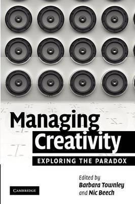 Managing Creativity: Exploring the Paradox