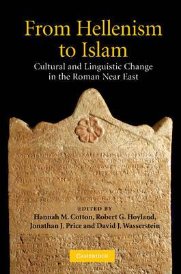 From Hellenism to Islam: Cultural and Linguistic Change in the Roman Near East