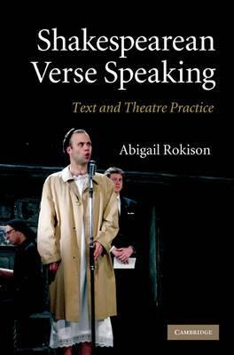 Shakespearean Verse Speaking: Text and Theatre Practice