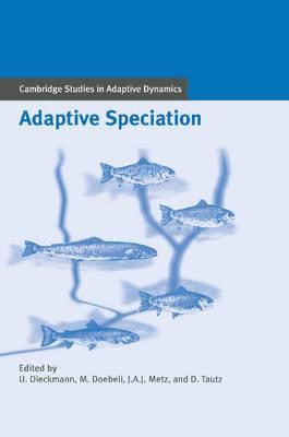 Cambridge Studies in Adaptive Dynamics: Series Number 3: Adaptive Speciation