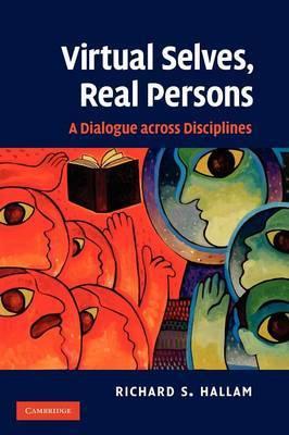 Virtual Selves, Real Persons: A Dialogue across Disciplines