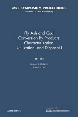 Fly Ash and Coal Conversion By-Products: Characterization, Utilization, and Disposal I: Volume 43