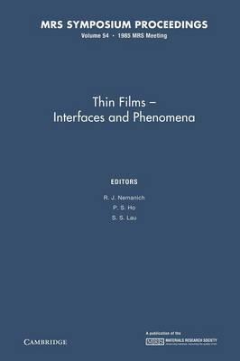 Thin Films - Interfaces and Phenomena: Volume 54