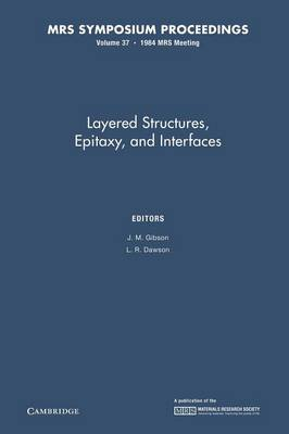 Layered Structures, Epitaxy, and Interfaces: Volume 37