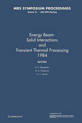 MRS Proceedings Energy Beam-Solid Interactions and Transient Thermal Processing 1984: Volume 35