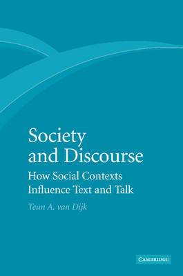 Society and Discourse: How Social Contexts Influence Text and Talk