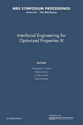 Interfacial Engineering for Optimized Properties III: Volume 819