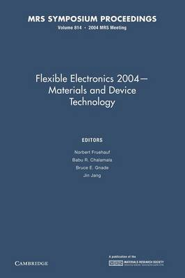Flexible Electronics 2004 - Materials and Device Technology: Volume 814