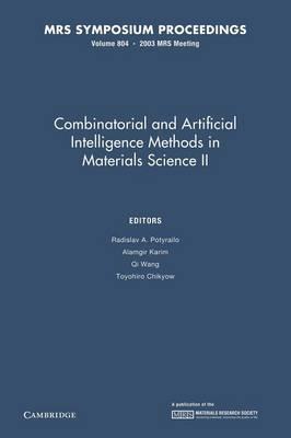 Combinatorial and Artificial Intelligence Methods in Materials Science II: Volume 804