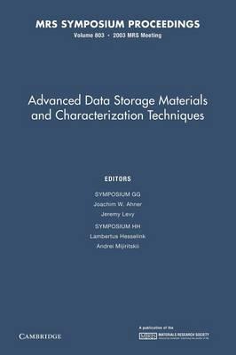 Advanced Data Storage Materials and Characterization Techniques: Volume 803
