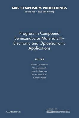 Progress in Compound Semiconductors III - Electronic and Optoelectronic Applications: Volume 799