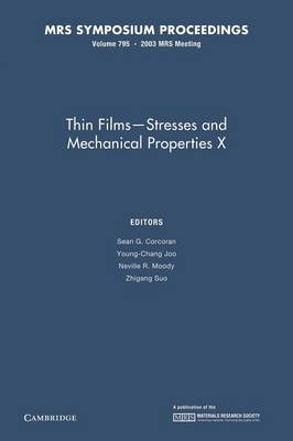 Thin Films - Stresses and Mechanical Properties X: Volume 795