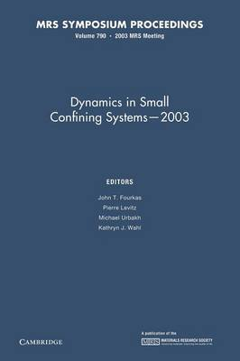 Dynamics in Small Confining Systems - 2003: Volume 790