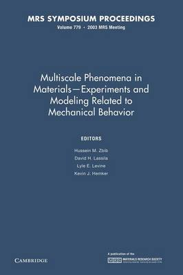 Multiscale Phenomena in Materials - Experiments and Modeling Related to Mechanical Behavior: Volume 779