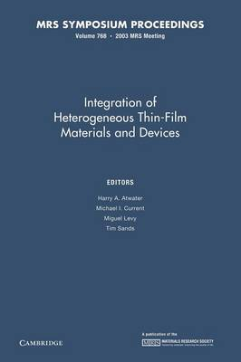 Integration of Heterogeneous Thin-Films Materials and Devices: Volume 768