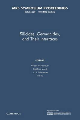 Silicides, Germanides, and Their Interfaces: Volume 320