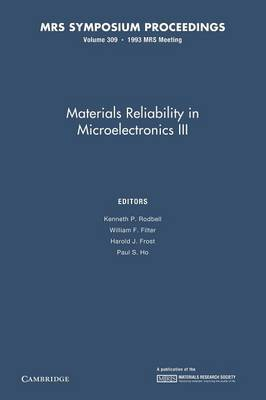 Materials Reliability in Microelectronics III: Volume 309