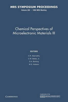 Chemical Perspectives of Microelectronic Materials III: Volume 282