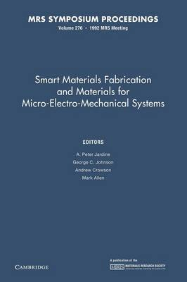 Smart Materials Fabrication and Materials for Micro-Electro-Mechanical Systems: Volume 276
