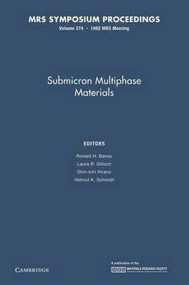 Submicron Multiphase Materials: Volume 274