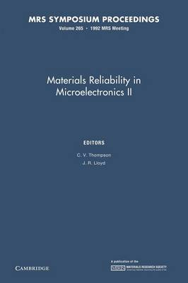 Materials Reliability in Microelectronics II: Volume 265