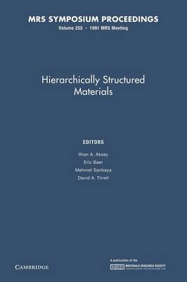 Hierachically Structured Materials: Volume 255