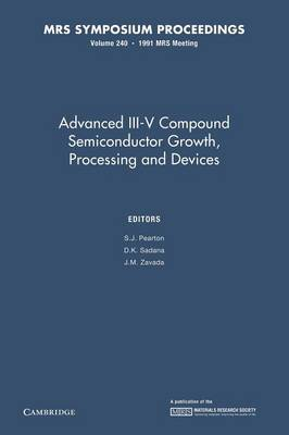 Advanced III-V Compound Semiconductor Growth, Processing and Devices: Volume 240