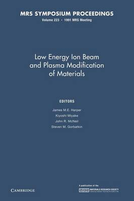 Low Energy Ion Beam and Plasma Modification of Materials: Volume 223