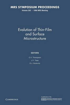 Evolution of Thin Film and Surface Microstructure: Volume 202