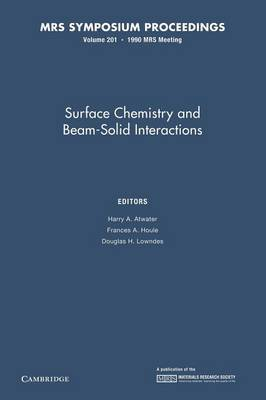 Surface Chemistry and Beam-Solid Interactions: Volume 201