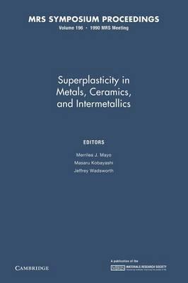 Superplasticity in Metals, Ceramics, and Intermetallics: Volume 196