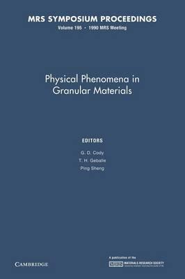 Physical Phenomena in Granular Materials: Volume 195