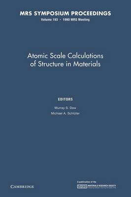 Atomic Scale Calculations of Structure in Materials: Volume 193