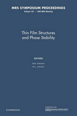 Thin Film Structures and Phase Stability: Volume 187