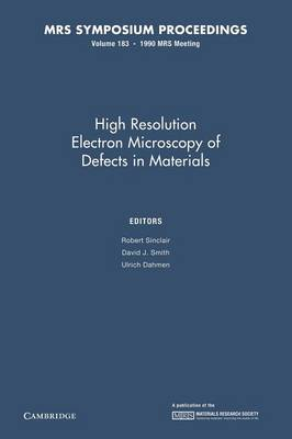 High Resolution Electron Microscopy of Defects in Materials: Volume 183