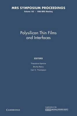 Polysilicon Thin Films and Interfaces: Volume 182