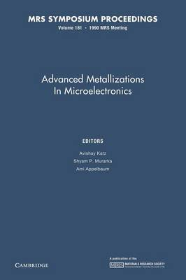 Advanced Metallizations in Microelectronics: Volume 181